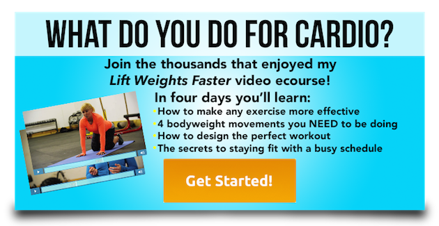 Click here to join thousands who have enjoyed my 4-day Lift Weights Faster video ecourse!